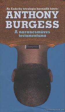 Anthony Burgess - A narancsműves testamentuma [antikvár]