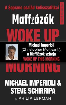 Michael Imperioli - Steve Schirripa - Woke up this morning -Maffiózók, a Sopranos család kulisszatitkai