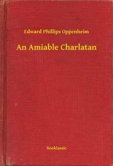 Oppenheim, Edward Phillips - An Amiable Charlatan [eKönyv: epub, mobi]