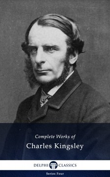 Kingsley, Charles - Complete Works of Charles Kingsley (Illustrated) [eKönyv: epub, mobi]