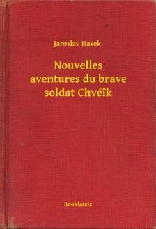 Jaroslav Hasek - Nouvelles aventures du brave soldat Chvéîk [eKönyv: epub, mobi]