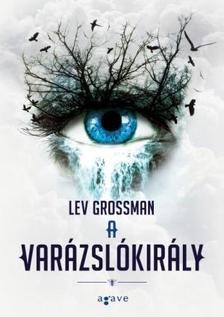 Lev Grossman - A varázslókirály