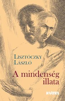 Lisztóczky László - A mindenség illata