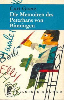 GOETZ, CURT - Die Memoiren des Peterhans von Binningen [antikvár]