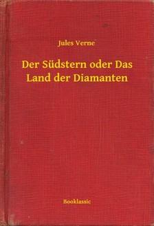 Jules Verne - Der Südstern oder Das Land der Diamanten [eKönyv: epub, mobi]