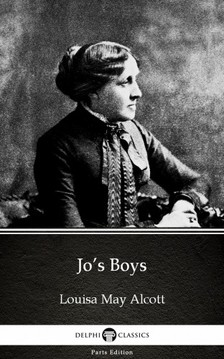 Louisa May Alcott - Jo's Boys by Louisa May Alcott (Illustrated) [eKönyv: epub, mobi]