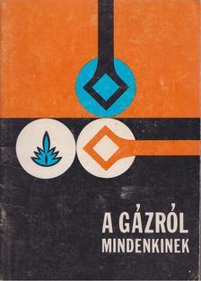 Kovács Miklós - A gázról mindenkinek [antikvár]