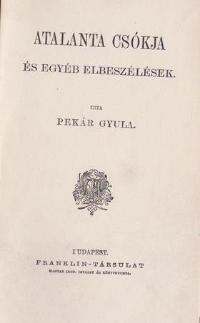 Pekár Gyula - Atalanta csókja és egyéb elbeszélések [antikvár]