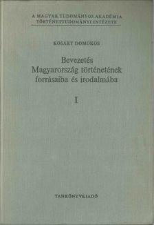 Kosáry Domokos - Bevezetés Magyarország történetének forrásaiba és irodalmába I. [antikvár]