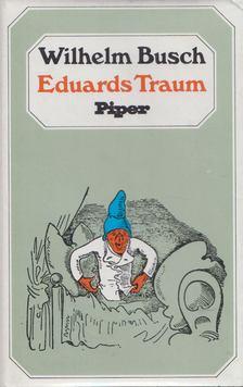 Wilhelm Busch - Eduards Traum [antikvár]