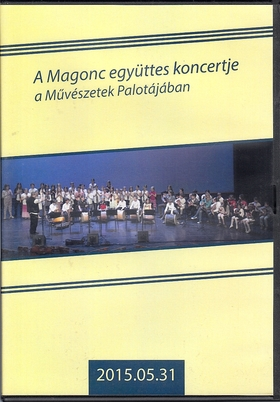 MAGONC - A MAGONC EGYÜTTES KONCERTJE A MŰVÉSZETEK PALOTÁJÁBAN DVD