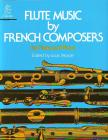 FLUTE MUSIC BY FRENCH COMPOSERS FOR FLUTE AND PIANO (LOUIS MOYSE)