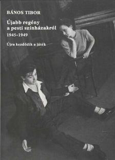 Bános Tibor - Újabb regény a pesti színházakról [antikvár]