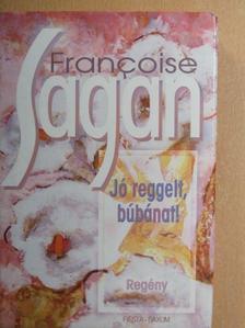 Francoise Sagan - Jó reggelt, búbánat! [antikvár]