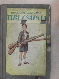 Kosáryné Réz Lola - Tibi csapata/Tibi Magyarországon [antikvár]