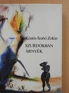 Köntös-Szabó Zoltán - Szurdokban árnyék [antikvár]