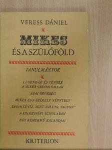 Veress Dániel - Mikes és a szülőföld [antikvár]