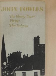 John Fowles - The Ebony Tower/Eliduc/The Enigma [antikvár]