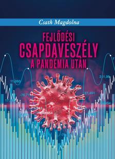 Csáth Magdolna - Fejlődési csapdaveszély a pandémia után