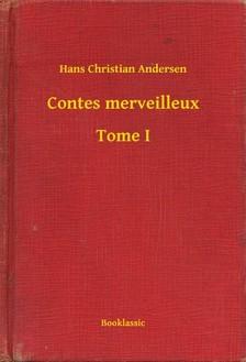 Hans Christian Andersen - Contes merveilleux - Tome I [eKönyv: epub, mobi]