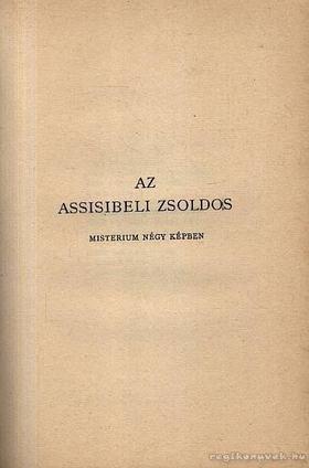 Erdős Renée - János tanítvány - Assisibeli zsoldos (aláírt) [antikvár]