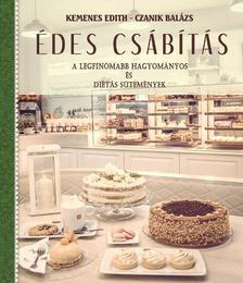 CZANIK BALÁZS - Édes Csábítás - A legfinomabb hagyományos és diétás sütemények