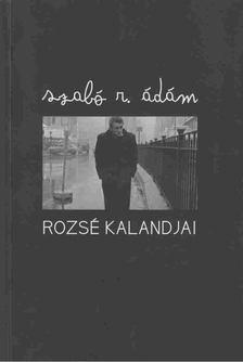 Szabó R. Ádám - Rozsé kalandjai [antikvár]