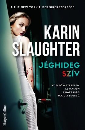Karin Slaughter - Jéghideg szív
