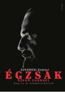 SZKÁROSI ENDRE - Égzsák - Szkár Channel