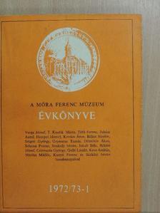 Juhász Antal - A Móra Ferenc Múzeum Évkönyve 1972/73-1 [antikvár]