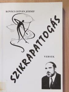 Kovács István József - Szikrapattogás [antikvár]