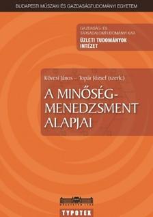 KÖVESI JÁNOS, TOPÁR JÓZSEF - A minőségmenedzsment alapjai [eKönyv: pdf]