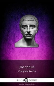 Josephus - Complete Works of Josephus (Illustrated) [eKönyv: epub, mobi]