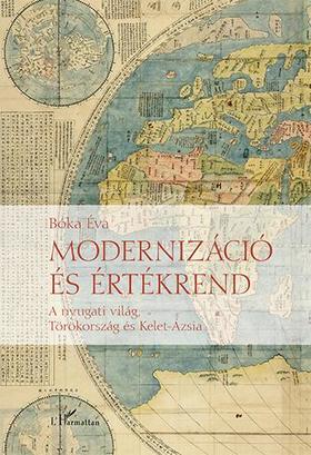 Bóka Éva - Modernizáció és értékrend - A nyugati világ, Törökország és Kelet-Ázsia