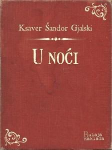 Gjalski Ksaver ©andor - U noæi [eKönyv: epub, mobi]