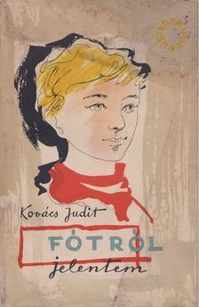 Kovács Judit - Fótról jelentem [antikvár]