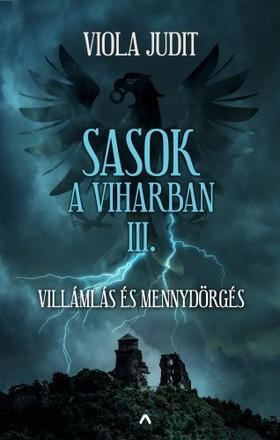 Viola Judit - Sasok a viharban III. - Villámlás és mennydörgés [eKönyv: epub, mobi]