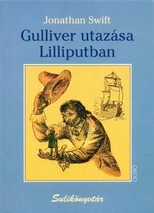 Jonathan Swift - GULLIVER UTAZÁSA LILLIPUTBAN - SULIKÖNYVTÁR -