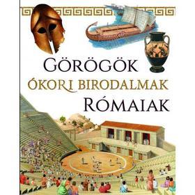 Szalay Könyvkiadó - Görögök, ókori birodalmak, rómaiak