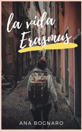Ana Bognaro - La Vida Erasmus [eKönyv: epub, mobi]