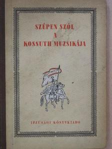 Ady Endre - Szépen szól a Kossuth muzsikája [antikvár]