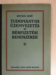 Kovács Jenő - Tudományos üzemvezetés és bérfizetési rendszerek [antikvár]