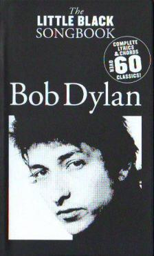 LITTLE BLACK SONGBOOK - LBB BOB DYLAN : COMPLETE LYRICS & CHORDS OVER 60 CLASSICS