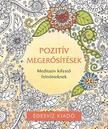 Pozitív megerősítések színező - Meditatív kifestő felnőtteknek