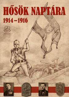 Illésfalvi Péter, Maruzs Roland, Szentváry-Lukács János - Hősök naptára 1914 - 1916