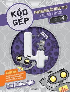 Kódgép 4. - Programozási útmutató lépésről lépésre