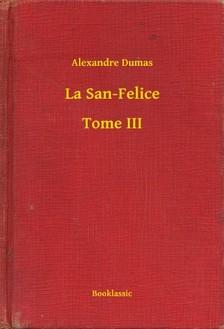 Alexandre DUMAS - La San-Felice - Tome III [eKönyv: epub, mobi]
