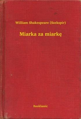 William Shakespeare - Miarka za miarkê [eKönyv: epub, mobi]