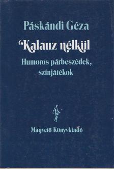 Páskándi Géza - Kalauz nélkül [antikvár]