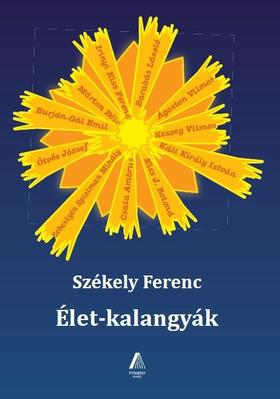 Székely Ferenc - Élet-kalangyák